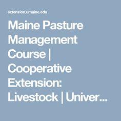 Maine Pasture Management Course   Cooperative Extension: Livestock   University of Maine