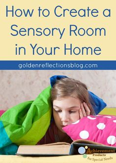 Suggestions, ideas, and tips for creating a sensory room at home. From an Occupational Therapy Assistant.