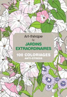 Art-thérapie : jardins extraordinaires