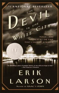 Bestseller books online The Devil in the White City:  Murder, Magic, and Madness at the Fair that Changed America Erik Larson  http://www.ebooknetworking.net/books_detail-0375725601.html