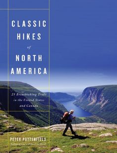 #Christmas 2012 #Gift Idea for a #traveler and #hiker: Classic #Hikes in North America. Only $24.43! Great coffee table book, too!! Beautiful photos and great info!