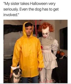 """My sister takes Halloween very seriously. Even the dog has to get involved. Really Funny Memes, Stupid Funny Memes, Funny Relatable Memes, The Funny, Hilarious, Funny Tweets, Funny Stuff, It The Clown Movie, Bad Puns"