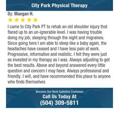 I came to City Park PT to rehab an old shoulder injury that flared up to an un-ignorable...