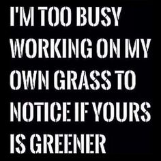 19 de janeiro de 2018 I'm too busy working on my own grass to notice if yours is greener. P A T C H W O R K *d a s* I D E I A S