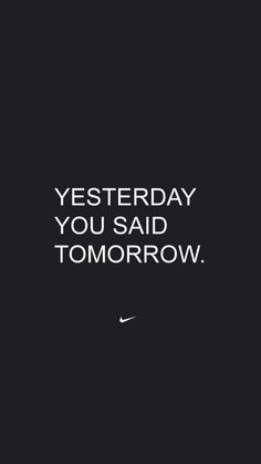 Yesterday you said tomorrow by Nike - fitness motivation wallpaper for the iphone - Tap the pin if you love super heroes too! you will LOVE these super hero fitness shirts! Reto Fitness, Fitness Del Yoga, Fitness Workouts, Fun Workouts, Weight Workouts, Body Fitness, Black Fitness, Workout Fitness, Fitness Diet