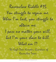 Ravenclaw Riddle #15 Comment if you think you know the answer