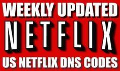 netflix dns codes WEEKLY UPDATED