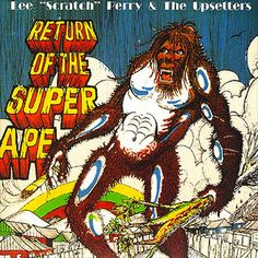 "Lee ""Scratch"" Perry and The Upsetters - Return of the Super Ape"