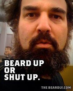 Beard Up Or Shut Up
