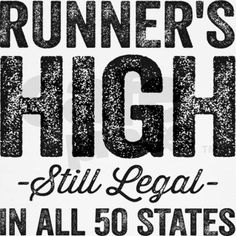 Runner's High. Still Legal in All 50 States. Funny Running Tank Top
