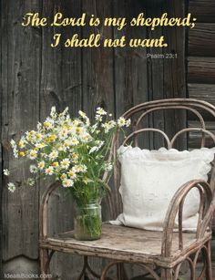 Psalm 23.1 The Lord is my Shepherd...