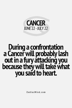 During a confrontation, a Cancer will probably lash out in a fury attacking you because they will take what you said to heart. more about Tai Chi, pictures and videos - check more here:  www.zodiacsigncancer.net #astrology #horoscope #Cancer #zodiac
