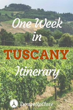 Find out how to spend one week in Tuscany, Italy!