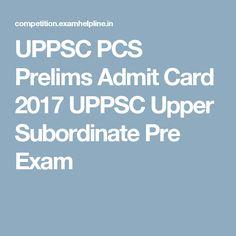 UPPSC PCS Prelims Admit Card 2017 UPPSC Upper Subordinate Pre Exam
