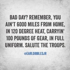 Exactly what my husband is dealing with right now! Not to diminish your bad day, but it could always be worse! And some bad days are worse than what our troops deal with so always be kind to whoever you come in contact with each day.