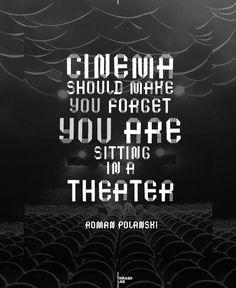 """Cinema should make you forget you are sitting in a theatre."" - Roman Polanski - #quote #romanpolanski #film"