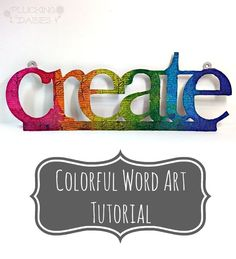 Colorful Word Art Tutorial with #ModPodge #dylusions | Pluckingdaisies.com @savedbyloves @pluckingdaisy