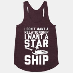 I Want A Starship | HUMAN | T-Shirts, Tanks, Sweatshirts and Hoodies