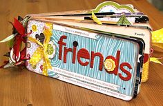 Friends Mini Album - We did this at the end of elementary school so we wouldn't lose touch. Names, photos, blood type, hobbies :)