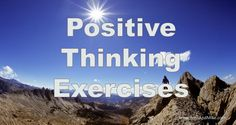 Powerful Positive Thinking Exercises That Help Get Results