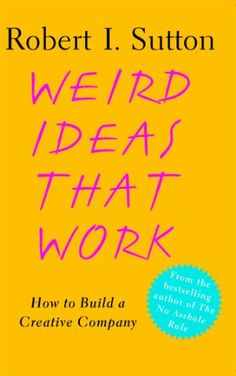 5. Weird Ideas That Work: How to Build a Creative Company