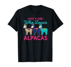 Amazon.com: Llama Gift Idea Just A Girl Who Loves Alapacas Funny Alpaca T-Shirt: Clothing Wedding After Party, Alpaca Gifts, Cute Alpaca, Wedding Shirts, Matching Couples, Casual Wedding, Couple Shirts, Shirt Price, Branded T Shirts