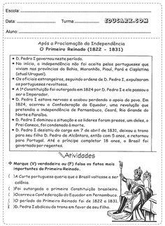 Após a Proclamação da Independência o Primeiro Reinado ( 1822-1831 )