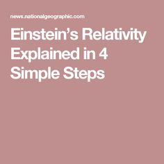 Einstein's Relativity Explained in 4 Simple Steps