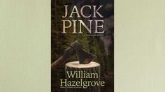Jack Pine (A Northwoods Mystery) by William Hazelgrove - Book Teaser
