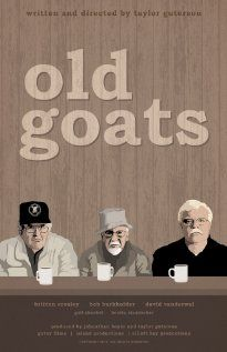 Old Goats is a comedy that features three elderly men playing themselves, but within a fictional framework. Filmed in and around Seattle, Washington.