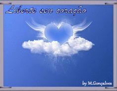 ERA DA PAZ - tudo para promover a Paz no Mundo: Liberte seu coração