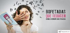 96 - Bofetadas que Seducen (Cómo escribir con Eficacia) http://salasgranados.com/blog/2013/07/bofetadas-que-seducen-como-escribir-con-eficacia/