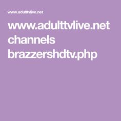 www.adulttvlive.net channels brazzershdtv.php