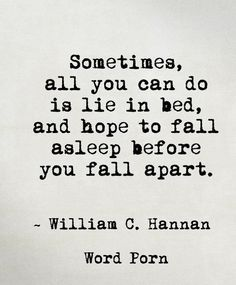 Sometimes, all you can do is lie in bed, and hope to fall asleep before you fall…