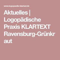 Aktuelles   Logopädische Praxis KLARTEXT Ravensburg-Grünkraut
