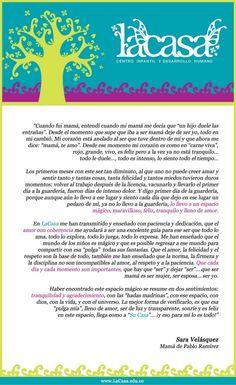 """LaCasa - Testimonio de Sara Velásquez (Mamá de Pablo Ramírez)  """"Cuando fui mamá, entendí cuando mi mamá me decía que """"un hijo duele las entrañas"""". Desde el momento que supe que iba a ser mamá deje de ser yo, todo en mi cambió.""""  Sara Velásquez Mamá de Pablo Ramírez  LaCasa - Centro Infantil y Desarrollo Humano www.LaCasa.edu.co"""