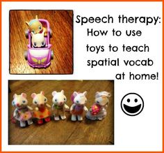 Speech therapy: Use toys to teach your speech-delayed child spatial vocabulary at home (on top, in front of, behind, between, etc.)