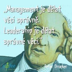 #management #leadership #quotes #peterdrucker #supfee Leadership Quotes, Motto, Online Marketing, Management, Motivation, Sweet, Fictional Characters, Candy, Fantasy Characters