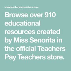 Browse over 910 educational resources created by Miss Senorita in the official Teachers Pay Teachers store.