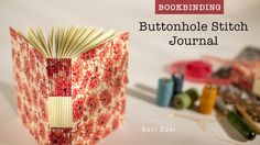 Buttonhole Stitch Journal - Carla Sonheim Presents Online Art Classes, Handmade Books, Book Binding, Book Making, How To Introduce Yourself, Mini Albums, Book Art, Paper Crafts, Paper Art