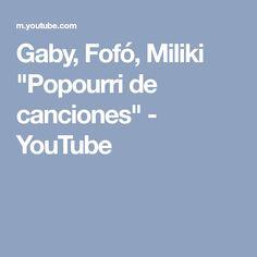 "Gaby, Fofó, Miliki ""Popourri de canciones"" - YouTube"