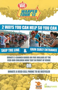 Want to skip the line at Warped Tour? I did this when I went, definitely a good idea because you're donating to a good cause and also get to skip that really long line ~aquatigres