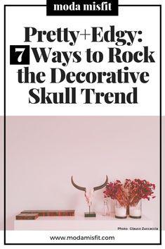 Pretty+Edgy: 7 Ways to Rock the Decorative Skull Trend — Moda Misfit Boho Decor, Rustic Decor, Black Painted Walls, Artist Wall, Rustic Apartment, Skull Decor, Witch Aesthetic, Dream Decor, Decor Styles