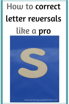 How to Correct Letter Reversals like a pro www.growingcuriousminds.com