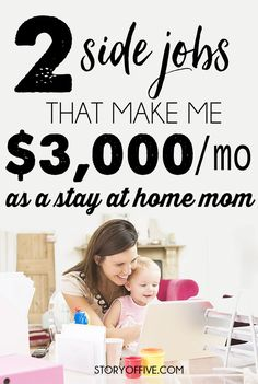 Make $3000 per month as a stay at home mom with these two side jobs. Click to Read or Pin and save for later.