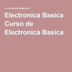Electronica Basica Curso de Electronica Basica