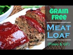 Grain Free, Gluten Free, Paleo Meatloaf Recipe