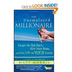 "The Unemployed Millionaire by Matt Morris  Rages to Riches Reading - with some guidance and recommended ""take-home"" actions."