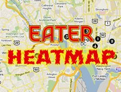 Updating the Eater Heatmap, Where to Eat Right Now (Eater DC)