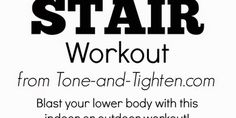 The Stair Workout- make those legs burn!